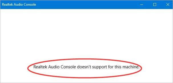 Realtek audio console doesn't support for this machine 2