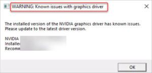 Warning Known issues with graphics driver