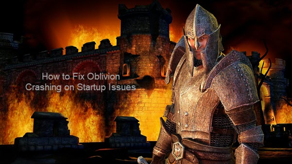 how to fix oblivion crashing on startup issues